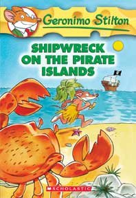 Geronimo Stilton. Book 18, Shipwreck on the pirate islands - Geronimo Stilton ; [illustrations by Johnny Stracchino and Mary Fontina].
