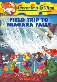 Geronimo Stilton. Book 24, Field trip to Niagara Falls - written by Geronimo Stilton.