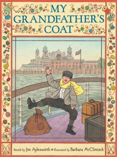 My grandfather's coat - retold by Jim Aylesworth ; illustrated by Barbara McClintock.