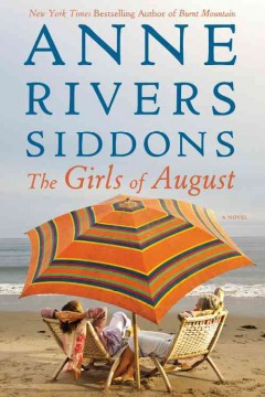 The girls of August - Anne Rivers Siddons.