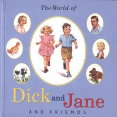 The world of Dick and Jane and friends.