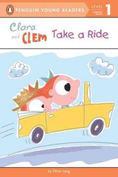 Clara and Clem take a ride - by Ethan Long.