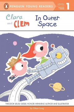 Clara and Clem in outer space - by Ethan Long.