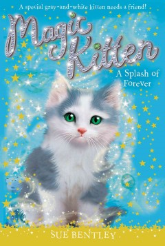 A splash of forever /  Sue Bentley ; illustrated by Angela Swan. - Sue Bentley ; illustrated by Angela Swan.