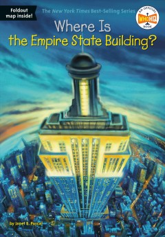 Where is the Empire State Building? /  by Janet B. Pascal ; illustrated by Daniel Colón. - by Janet B. Pascal ; illustrated by Daniel Colón.
