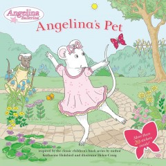 Angelina Ballerina.  inspired by the classic children's book series by author Katharine Holabird ; and illustrator Helen Craig. - inspired by the classic children's book series by author Katharine Holabird ; and illustrator Helen Craig.