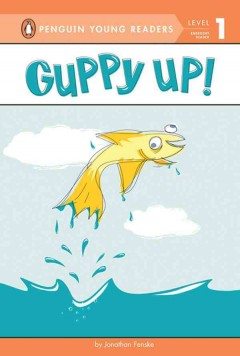 Guppy up! - by Jonathan Fenske.
