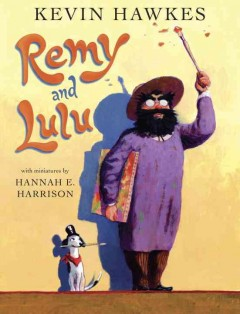 Remy and Lulu - written and illustrated by Kevin Hawkes ; with miniatures by Hannah E. Harrison.