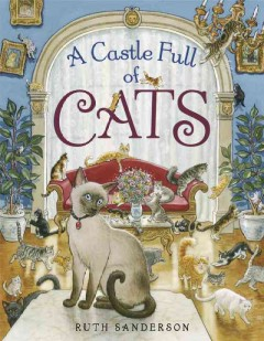 A castle full of cats /  Ruth Sanderson. - Ruth Sanderson.