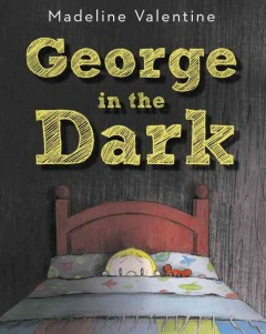 George in the dark - Madeline Valentine.
