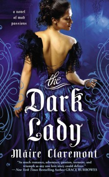 The dark lady : a novel of mad passions / Maire Claremont.