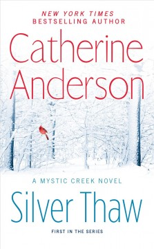Silver thaw : a Mystic Creek novel / Catherine Anderson.
