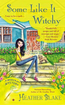 Some Like It Witchy : A Wishcraft Mystery