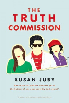 The Truth Commission : a novel / Susan Juby ; illustrations by Trevor Cooper. - Susan Juby ; illustrations by Trevor Cooper.