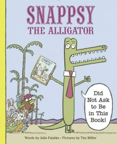 Snappsy the alligator :