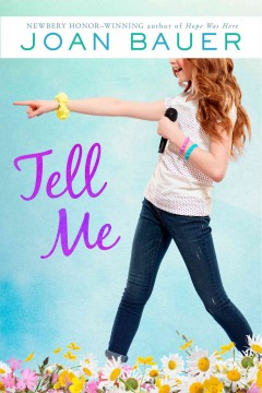 Tell me - Joan Bauer.