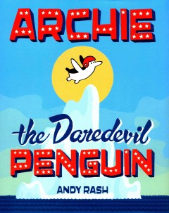 Archie the Daredevil Penguin