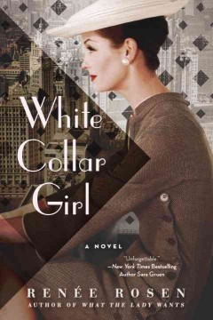 White Collar Girl : A Novel of Chicago Journalism Is the 1950s