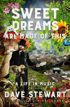 Sweet dreams are made of this : a life in music / Dave Stewart. - Dave Stewart.