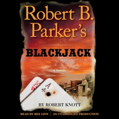 Robert B. Parker's Blackjack : a novel / Robert Knott. - Robert Knott.