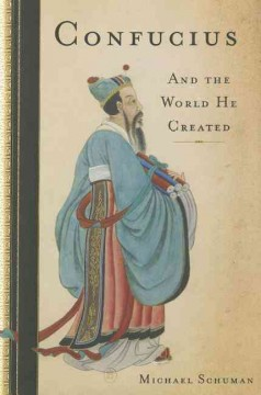 Confucius : And the World He Created