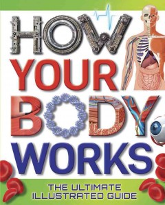 How your body works /  Thomas Canavan. - Thomas Canavan.