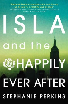 Isla and the happily ever after - Stephanie Perkins.