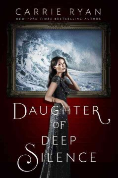 Daughter of deep silence /  Carrie Ryan. - Carrie Ryan.