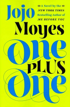 One Plus One : a Novel - Jojo Moyes.