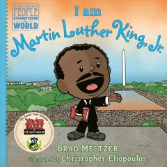 I am Martin Luther King, Jr. /  Brad Meltzer ; illustrated by Christopher Eliopoulos. - Brad Meltzer ; illustrated by Christopher Eliopoulos.