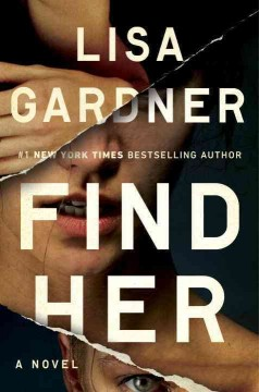 Find her : a novel / Lisa Gardner. - Lisa Gardner.