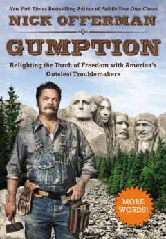 Gumption : relighting the torch of freedom with America's gutsiest troublemakers / Nick Offerman. - Nick Offerman.