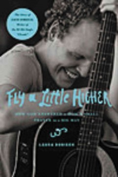 Fly a little higher : How God Answered One Mom's Small Prayer in a Big Way. Laura Sobiech.