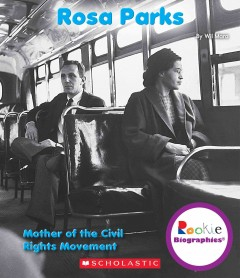 Rosa Parks - by Wil Mara ; poem by Jodie Shepherd.