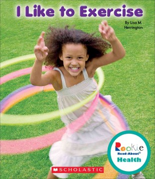 I like to exercise /  by Lisa M. Herrington. - by Lisa M. Herrington.