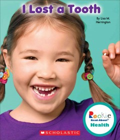 I lost a tooth /  by Lisa M. Herrington. - by Lisa M. Herrington.