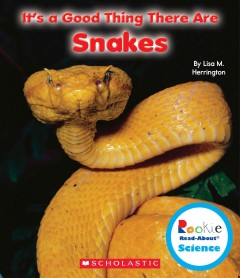 It's a good thing there are snakes - by Lisa M. Herrington.