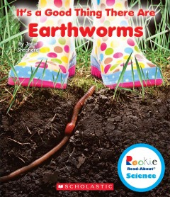 It's a good thing there are earthworms - by Jodie Shepherd.