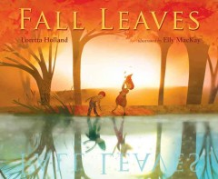 Fall leaves - by Loretta Holland ; illustrated by Elly MacKay.