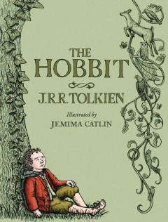 The hobbit, or there and back again  /  J.R.R. Tolkien ; illustrated by Jemima Catlin. - J.R.R. Tolkien ; illustrated by Jemima Catlin.