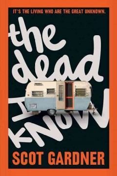 The dead I know /  Scot Gardner. - Scot Gardner.