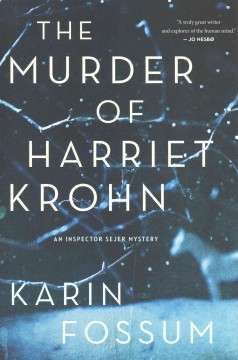 The murder of Harriet Krohn - Karin Fossum ; translated from the Norwegian by James Anderson.
