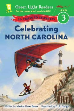 Celebrating North Carolina - by Marion Dane Bauer ; illustrated by C. B. Canga.
