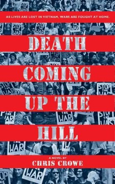 Death coming up the hill - a novel by Chris Crowe.