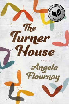 The Turner house /  Angela Flournoy. - Angela Flournoy.