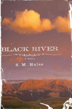 Black River /  S. M. Hulse. - S. M. Hulse.
