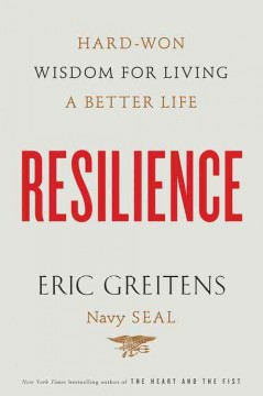 Resilience : Hard-Won Wisdom for Living a Better Life