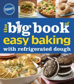 The big book of easy baking with refrigerated dough.
