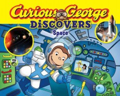 Curious George discovers space /  adaptation by Monica Perez. - adaptation by Monica Perez.