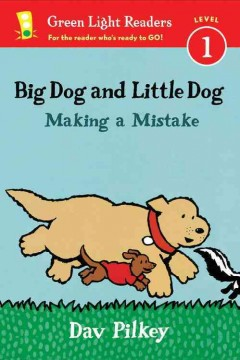 Big Dog and Little Dog : making a mistake / Dav Pilkey. - Dav Pilkey.
